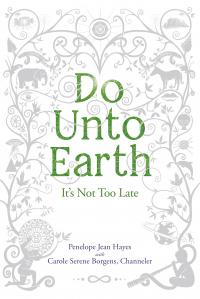 Do Unto Earth: It's Not Too Late